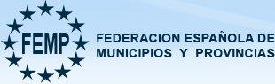 FEMP Federación Española de Municipios y Provincias. La Asociación de Entidades Locales de ámbito estatal con mayor implantación